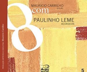 """Lançamento do CD """"8 com Maurício – Paulinho Leme"""" no Rio de Janeiro"""